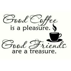citat om kaffe Good Coffee is a pleasure - Good Friends are a Treasure Coffee Talk, I Love Coffee, Best Coffee, Coffee Break, My Coffee, Coffee Shop, Coffee Cups, Morning Coffee, Coffee Lovers
