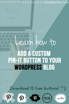 >>FREE Download 12 Custom Pinterest Buttons<< Learn How to Add a Custom Pin it Button to Your Wordpress Blog - Drive Referral Traffic to Your Blog From Pinterest - Blog it Better!