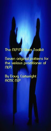 The NLP/NS Users Toolkit by Douglas Cartwright. $9.99. Author: Douglas Cartwright. Publisher: Living Words Coaching and Training (November 11, 2010). 54 pages