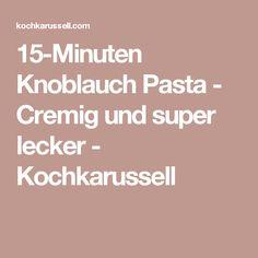 15-Minuten Knoblauch Pasta - Cremig und super lecker - Kochkarussell