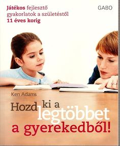 Ken Adams - Hozd ki a legtöbbet a gyerekedből! Games For Kids, Diy For Kids, Summer Games, Prep School, Infancy, Home Learning, Special Needs, Grade 1, Special Education