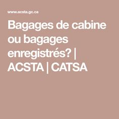 Bagages de cabine ou bagages enregistrés? | ACSTA | CATSA Varadero, Cuba, Planes, Baggage, Cabin, Kobe
