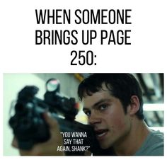Me: we never speak of page 250.  Shank: But-                                             Me: *pushes Shank into griever* never *fades into shadows*