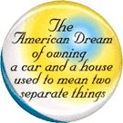 The American Dream of Owning a Car and House Used to be Two Separate Things, button