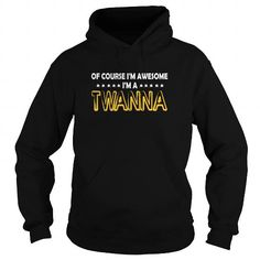 Of Course Twanna Awesome  TeeForTwanna TWANNA T-Shirts Hoodies TWANNA Keep Calm Sunfrog Shirts	#Tshirts  #hoodies #TWANNA #humor #womens_fashion #trends Order Now =>	https://www.sunfrog.com/search/?33590&search=TWANNA&Its-a-TWANNA-Thing-You-Wouldnt-Understand