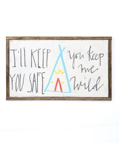 Look at this linen & lace 'I'll Keep You Safe, You Keep Me Wild' Sign on #zulily today!