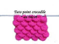 Les tutos de Fadinou  TUTO TRICOT POINT CROCODILE AU TRICOT Apprendre À  Tricoter, Apprendre d6c1bc104d5