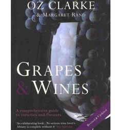 Oz Clarke Grapes and Vines, a mini encyclopedia of wine grape varieties. If You can't afford Jancis Robinson's Grapes and Vines then you should get this