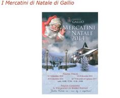 Christmas market, in Gallio, Piazzetta Giardini, about 40 miles north of Vicenza; Dec. 6-8, 13-14, 21 and Dec. 24-Jan. 6; 10 a.m. to 12:30 p.m. and 3:30-7p.m.; wooden outdoor booths featuring local holiday sweets, hot chocolate, mulled wine local crafts and gift items. Entertainment with jugglers, musicians, fire-eaters, street artists, gnomes, elves, and acrobats. Shows and workshops for children.