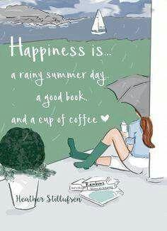 Felicidad es... Un día lluvioso de verano Un buen libro Y una taza de café