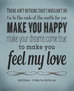 Bob Dylan Garth Brooks Lyrics Poster / To Make You Feel by Wurdd
