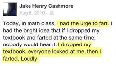 Hilarious story of a student who has the urge to fart in math class. He  decided to drop the textbook at the same time, but the plan failed.