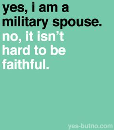 although Im not a military spouse, i am a military girlfriend Military Girlfriend, Military Spouse, Military Relationships, Army Boyfriend, Boyfriend Stuff, Military Families, Military Quotes, Military Love, Military Humor