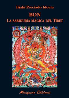 Bon : la sabiduría mágica del Tibet, 2015 http://absysnetweb.bbtk.ull.es/cgi-bin/abnetopac01?TITN=530104