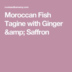 Moroccan Fish Tagine with Ginger & Saffron