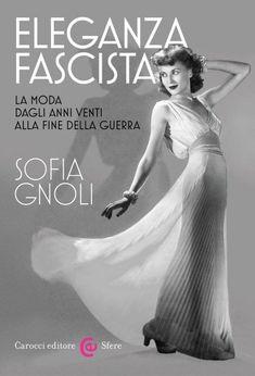 """Roma, """"Eleganza fascista"""", ecco il libro sulla moda del Ventennio Contemporary History, Under The Lights, Daydream, Vintage Posters, Nostalgia, Novels, Ads, Humor, Movie Posters"""