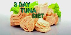 This 3-day tuna diet menu isn't too bad.  While it may be just a touch on the bland side, it makes up for it in raw protein.  This isn't a diet you will want to stay on longer than three days.