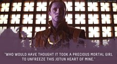 "Submission: ""Who would have thought it took a precious mortal girl to unfreeze this Jotun heart of mine."""
