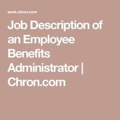 job description of an employee benefits administrator - Job Description For Benefits Administrator