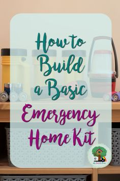 How to Build a Basic Emergency Home Kit ~ My Secret Treehouse Home Emergency Kit, Emergency Preparedness Kit, Emergency Preparation, Emergency Supplies, Emergency Rations, Urban Survival, Survival Tips, Survival Skills