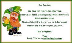 Irish Computer Virus - Funny Wallpaper ID 1125071 - Desktop Nexus Entertainment Funny Picture Jokes, Funny Photos, Funny Jokes, Funny Stuff, Funny Things, Funny Drunk, Stupid Stuff, Fun Funny, Paddy Murphy