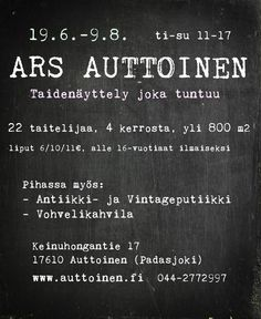 Ars Auttoinen 19.6.-9.8.2015 ti-su 11-17 Chalkboard Quotes, Art Quotes, It Works, Design, Nailed It