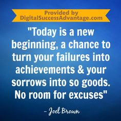 No room for excuses...achieve something great.