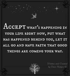 Accept what's happening.