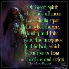 Cherokee prayer by rosanna Native American Prayers, Native American Spirituality, Native American Cherokee, Native American Wisdom, Native American Women, American Indians, Cherokee Nation, Cherokee Indians, Cherokee Indian Women