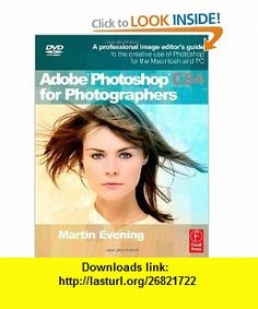 Adobe Photoshop CS4 for Photographers A Professional Image Editors Guide to the Creative use of Photoshop for the Macintosh and PC (9780240521251) Martin Evening , ISBN-10: 0240521250  , ISBN-13: 978-0240521251 ,  , tutorials , pdf , ebook , torrent , downloads , rapidshare , filesonic , hotfile , megaupload , fileserve
