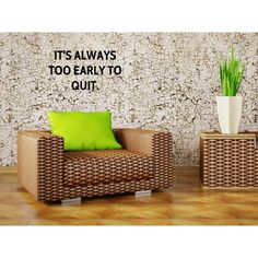 It's Always Too Early To Quit quote Wall Art Sticker Decal