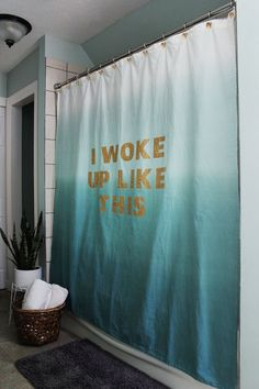 """Sometimes you need a little more than a strong cup of coffee to put a smile on your face in the morning. On those days, this amazing DIY """"I Woke Up Like This"""" shower curtain should do the trick!"""