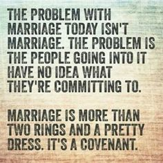 I'm doing it once & doing it right... Marriage.