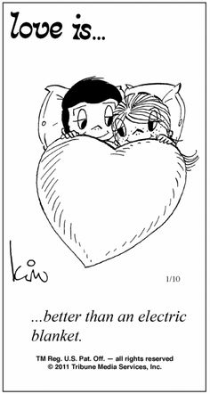love is... better than an electric blanket...