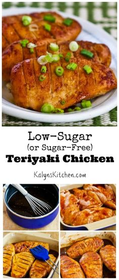 I love this Low-Sugar (or Sugar-Free) Teriyaki Chicken; the recipe is also great using regular sugar if you don't care about limiting carbs.  I learned to make this simple Teriyaki sauce from  a friend who lived in Hawaii and I like it much better than bottled sauce. [from KalynsKitchen.com]: