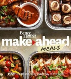 Simple, smart, stress-free cooking to have dinner ready when you are Better Homes and Gardens Make-Ahead Meals is a must-have recipe collection for anyone looking to get homemade dishes on the table w