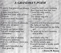 This brings back memories of my grandma and how much she loved my brother and me. She's been in Heaven for 16 years, and there isn't a day that goes by that I dont miss her. I love you, Grandma. Robert Allen, Grandmother Poem, Grandmothers, Grandma Quotes, Nana Poems, Daddy Poem, Daughter Poems, Pomes, Thing 1