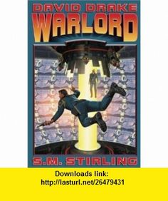 Warlord (9780743435871) David Drake, S.M. Stirling , ISBN-10: 0743435877  , ISBN-13: 978-0743435871 ,  , tutorials , pdf , ebook , torrent , downloads , rapidshare , filesonic , hotfile , megaupload , fileserve