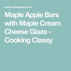 Maple Apple Bars with Maple Cream Cheese Glaze - Cooking Classy