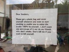 dear smokers...