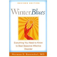 Winter Blues, Revised Edition: Everything You Need to Know to Beat Seasonal Affective Disorder, a book by Norman E. Sleep Paralysis, County Library, We Energies, Bettering Myself, Science Books, Light Therapy, Mood Swings, Health And Wellbeing, Mental Health