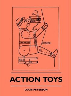 Action Toys: Plans for Toys with Mechanical Movements