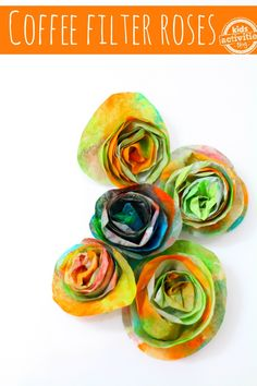 Kid-made coffee filter roses - these seriously can be made by kids and they are GORGEOUS.  Would be super cute as a gift bouquet.