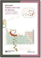habia una vez un atomo (la ciencia que ladra)-gabriel gellon-9789871220939