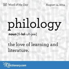 Love learning.   Love of words. Philo is Greek for love . Logy is from the Greek word logos which means word in English.