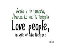 Love people, in spite of who they are. - Maori proverb Kia hora te marino, Kia whakapapa pounamu te moana, kia tere te Kārohirohi i mua i tōu huarahi. May the calm be widespread. Maori Words, Maori Symbols, Samoan Tribal, Filipino Tribal, Hawaiian Tribal, Hawaiian Tattoo, Social Practice, Maori Designs, Nz Art