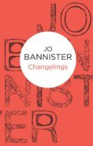 #JoBannister  Changelings (Castlemere 7) [Kindle Edition] Castlemere is under siege. Just one man is holding the town to ransom – to the tune of one million pounds. And if this demand is not met, no one will be safe from the frightening events he has in store. With the casualty rate rising, the pressure is on Detective Superintendent Frank Shapiro to uncover the blackmailer. But this is a clever man; finding him in time may prove impossible