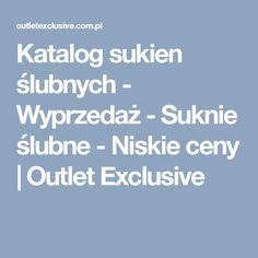 Katalog sukien ślubnych - Wyprzedaż - Suknie ślubne - Niskie ceny | Outlet Exclusive