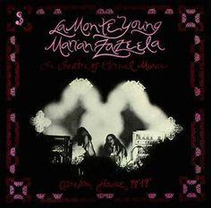 La Monte Young / Marian Zazeela - The Theatre Of Eternal Music / Dream House