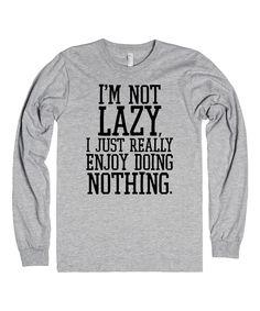 I'm Not Lazy....